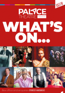Palace Theatre Paignton What's On Oct 20 - Jul 21